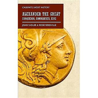 Alexander stort - Erövraren - Commander - kungen av Alexander Gr
