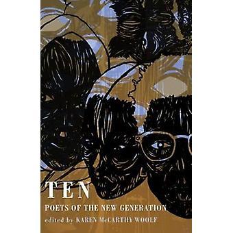 Ten - Poets of the New Generation by Karen McCarthy Woolf - 9781780373
