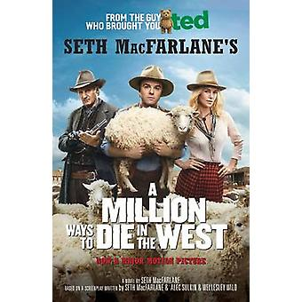 A Million Ways to Die in the West (Film tie-in edition) by Seth MacFa