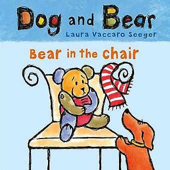 Bear in the Chair - Dog and Bear by Laura Vaccaro Seeger - 97816267249