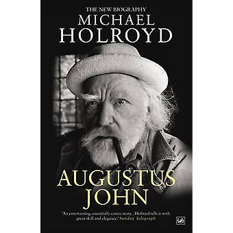 Augustus John - The New Biography by Michael Holroyd - 9781845951849 B