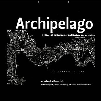 Archipelago - Islands of Living and Learning Architecture by A. Richar