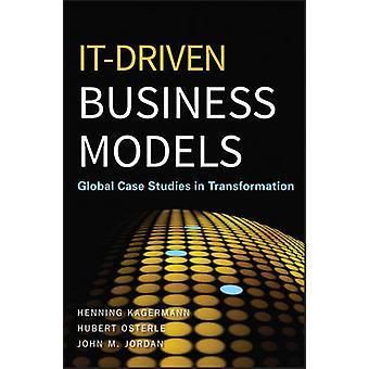 IT-gesteuerte Geschäftsmodelle - globale Fallstudien in Transformation von H