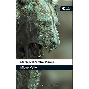 Machiavelli's 'The Prince' by Miguel E. Vatter - 9780826498779 Book