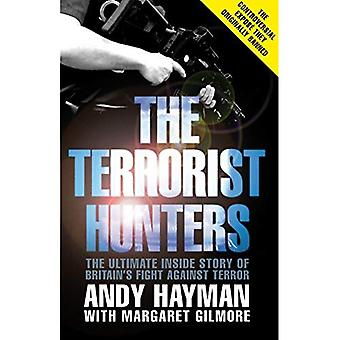 The Terrorist Hunters: The Definitive Inside Story of Britain's Fight Against Terror