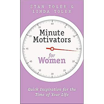 Minute Motivatoren für Frauen: schnelle Inspiration für die Zeit Ihres Lebens