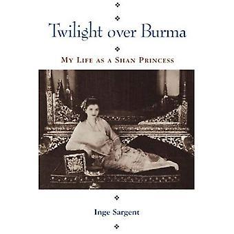 Crepúsculo sobre Birmania: Mi vida como una princesa Shan (libros Kolowalu)