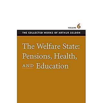 État-providence: Retraites, la santé et l'éducation, Vol. 6
