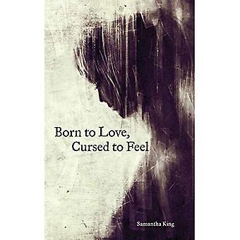 Nascido para amor, amaldiçoada a sensação
