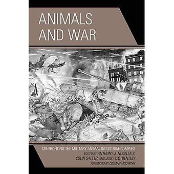 Animaux et guerre: Confronting du complexe industriel militaire-Animal (études critiques sur les animaux et théorie)