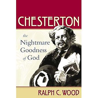 Chesterton: The Nightmare Goodness of God