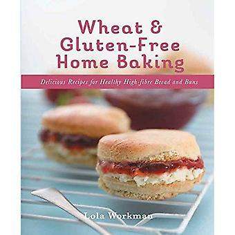 Blé et sans Gluten maison au four: recettes délicieuses pour sain riches en fibres pain et brioches (cuisine)