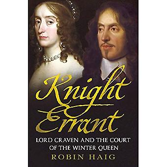 Knight Errant: Lord Craven and the Court of the Winter Queen