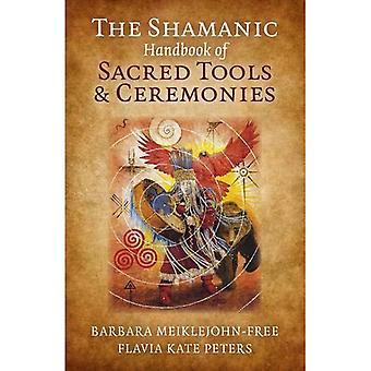 The Shamanic Handbook of Sacred Tools and Ceremonies