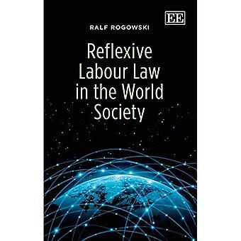Derecho del trabajo reflexivo en la sociedad mundial