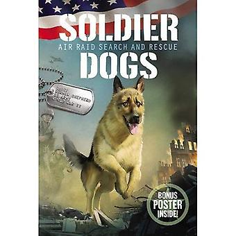 Soldier Dogs #1: Air Raid Search and Rescue (Soldier Dogs)