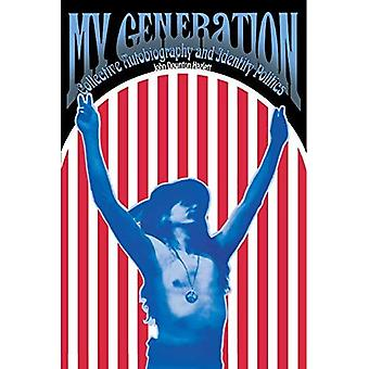 My Generation: Collective Autobiography and Identity Politics (Wisconsin Studies in American Autobiography)