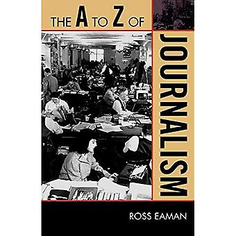 The A to Z of Journalism (The A to Z Guide Series)