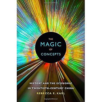 The Magic of Concepts: History and the Economic in Twentieth-Century China