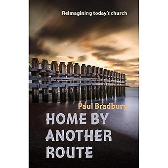Home by Another Route: Reimagining today's church