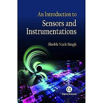 An Introduction to Sensors and Instrumentations