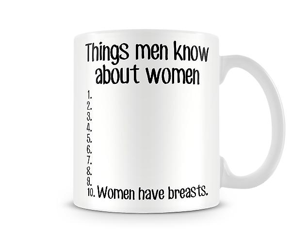 Decorative Writing Things Men Know About Women Printed Mug