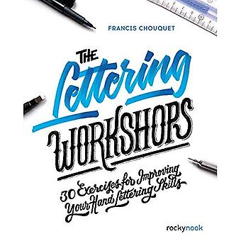 The Lettering Workshops: 30� Exercises for Improving Your Hand Lettering Skills