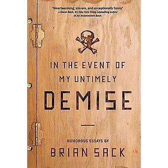 In the Event of My Untimely Demise by Sack & Brian