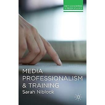 Media professionaliteit en opleiding door Niblock & Sarah