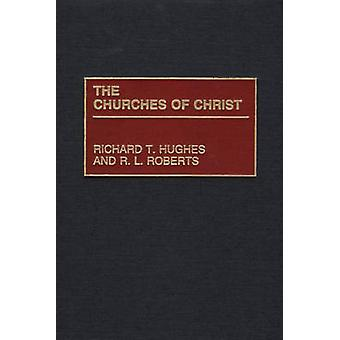 The Churches of Christ by Hughes & Richard T.