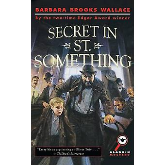 Secret in St. Something by Wallace & Barbara Brooks