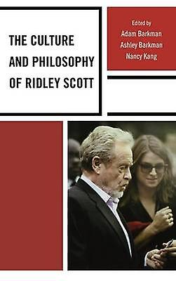 Culture and Philosophy of Ridley Scott by Barkhomme & Adam