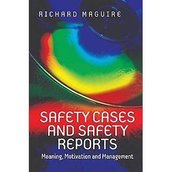 Sicherheit Fällen und Sicherheitsberichte bedeutet Motivation und Management von Maguire & Richard