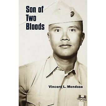 Son of Two Bloods by Mendoza & Vincent L.