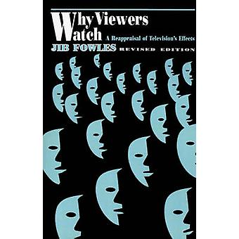 Why Viewers Watch A Reappraisal of Televisions Effects by Fowles & Jib