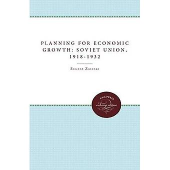 Planning for Economic Growth in the Soviet Union 19181932 by Zaleski & Eugene