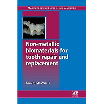 NonMetallic Biomaterials for Tooth Repair and Replacement by Vallittu & Pekka