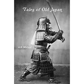 Verhalen Japan van het oude door Mitford & A. B.