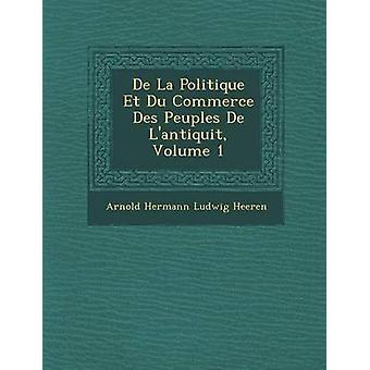 De La Politique Et Du Commerce Des Peuples de LAntiquit volum 1 av Arnold Hermann Ludwig Heeren