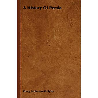 A History of Persia by Sykes & Percy Molesworth