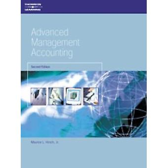 Advanced Management Accounting by Hirsch & Maurice L. & Jr.