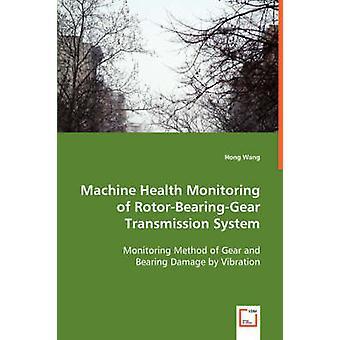 Maskine sundhedsovervågning af RotorBearingGear transmissionssystem af Wang & Hong