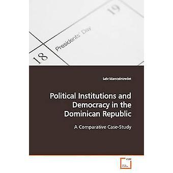 Marsteintredet & Leiv によるドミニカ共和国の政治制度と民主主義