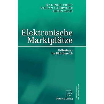 Elektronische Marktpltze  EBusiness im B2BBereich by Landwehr & Stefan