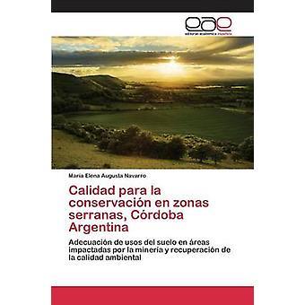 Calidad para la conservacin en zonas serranas Crdoba Argentina by Navarro Mara Elena Augusta