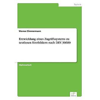 Entwicklung eines Zugriffssystems zu textlosen Sinnbildern nach DIN 30600 av Zimmermann & Werner