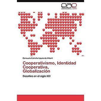 Cooperativismo Identidad Cooperativa Globalizacin by Izquierdo Albert Consuelo Estrella