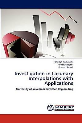 Investigation in Lacunary Interpolations with Applications by Hamasalh & Faraidun