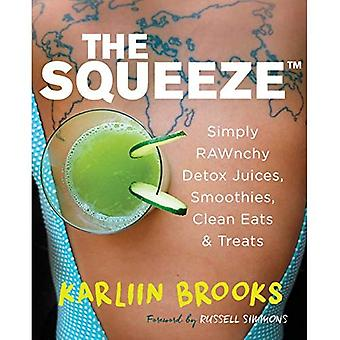 The Squeeze: Simply Rawnchy Detox Juices, Smoothies, Clean Eats, & Treats