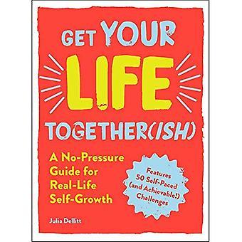 Ottenere il vostro Together(ish) di vita: Una guida senza pressione per vita reale auto-crescita